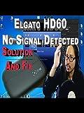 Elgato Hd60 No Signal Detected - No Signal Fix and Solution [OV]